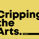 Tangled Art + Disability Announces Cripping the Arts 2019